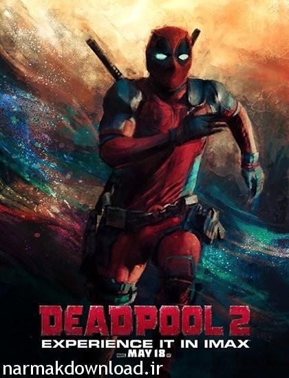دانلود فیلم جدید Deadpool 2 2018 با لینک مستقیم از نارمک دانلود