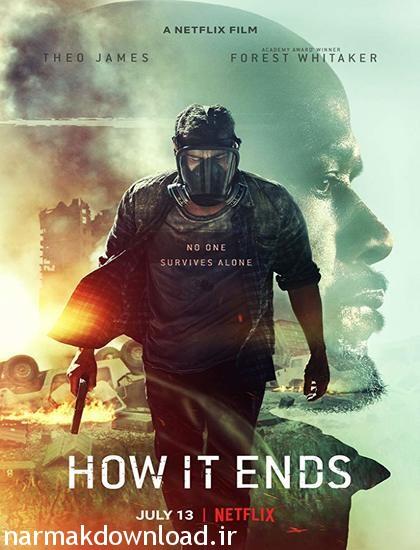 دانلود رایگان فیلم How It Ends 2018 با کیفیت عالی لینک مستقیم