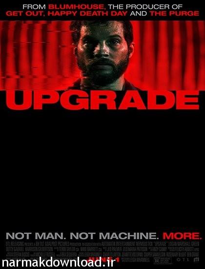 دانلود رایگان فیلم Upgrade 2018 با لینک مستقیم از نارمک دانلود