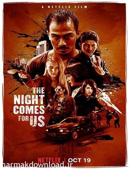 دانلود فیلم The Night Comes for Us 2018 دوبله فارسی