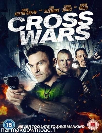 دانلود فیلم Cross Wars 2017 دوبله فارسی