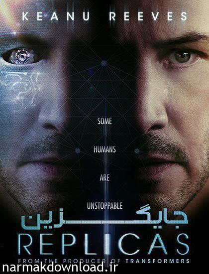 دانلود رایگان فیلم Replicas 2018 دوبله فارسی