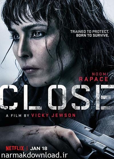 دانلود رایگان فیلم Close 2019 با لینک مستقیم
