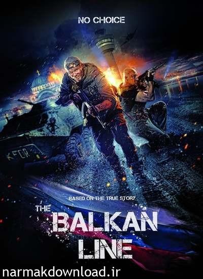 دانلود رایگان فیلم The Balkan Line 2019 با لینک مستقیم