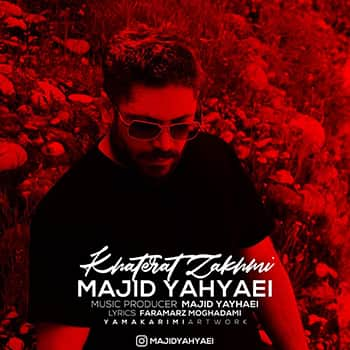 Download New Music,Download New Music Majid Yahyaei,Download New Music Majid Yahyaei Khaterate Zakhmi