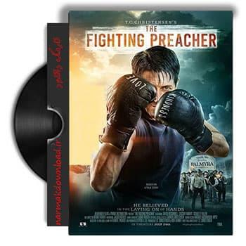 دانلود فیلم The Fighting Preacher 2019