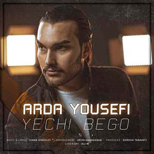 Arda Yousefi,Song Of Yechi Bego From Arda Yousefi,Yechi Bego